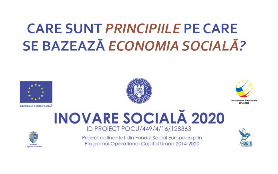 Care sunt principiile pe care se bazează economia socială?